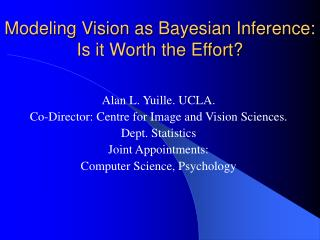Modeling Vision as Bayesian Inference: Is it Worth the Effort
