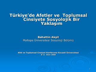 Türkiye'de Afetler ve  Toplumsal Cinsiyete Sosyolojik Bir Yaklaşım Bahattin Akşit