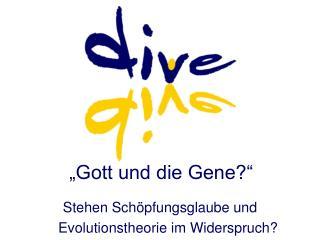 """""""Gott und die Gene?"""""""