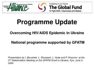 Programme Update Overcoming HIV/AIDS Epidemic in Ukraine