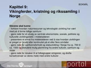 Kapittel 9:  Vikingferder, kristning og rikssamling i Norge