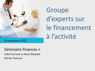 Groupe d'experts sur le financement à l'activité
