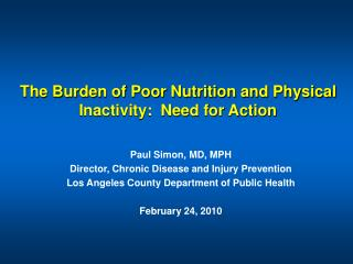 The Burden of Poor Nutrition and Physical Inactivity:  Need for Action