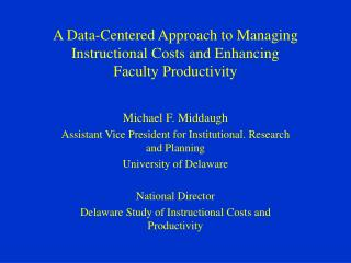 A Data-Centered Approach to Managing Instructional Costs and Enhancing Faculty Productivity
