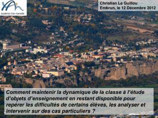 Christian Le Guillou Embrun, le 12 Décembre 2012