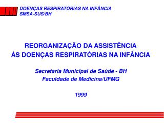 DOENÇAS RESPIRATÓRIAS NA INFÂNCIA SMSA-SUS/BH