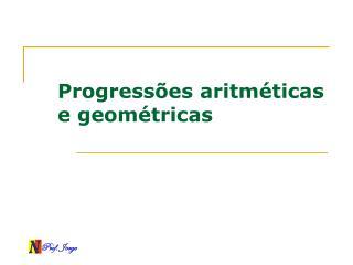 Progressões aritméticas e geométricas
