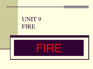 UNIT 9 FIRE
