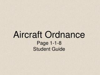 Aircraft Ordnance Page 1-1-8 Student Guide