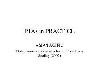 PTAs in PRACTICE