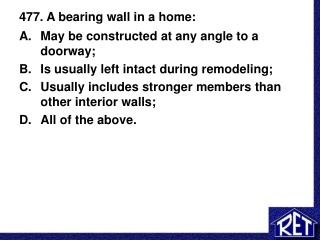 477. A bearing wall in a home: