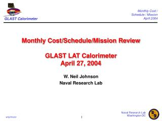 Monthly Cost/Schedule/Mission Review GLAST LAT Calorimeter  April 27, 2004