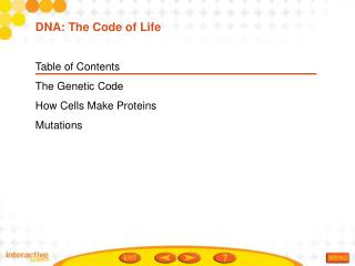 Table of Contents The Genetic Code How Cells Make Proteins Mutations
