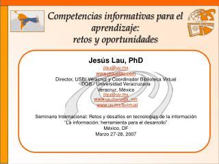 Competencias informativas para el aprendizaje:  retos y oportunidades