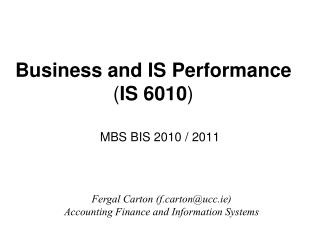Business and IS Performance ( IS 6010 )
