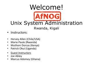 Welcome! Unix System Administration Rwanda, Kigali