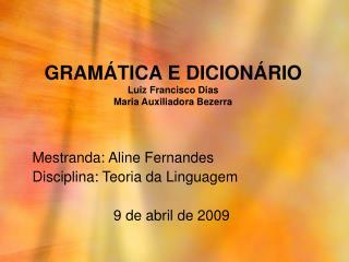 GRAM TICA E DICION RIO Luiz Francisco Dias Maria Auxiliadora Bezerra