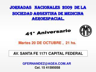 JORNADAS   NACIONALES  2009  DE LA  SOCIEDAD ARGENTINA DE MEDICINA AEROESPACIAL.