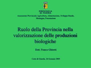 Ruolo della Provincia nella valorizzazione delle produzioni  biologiche