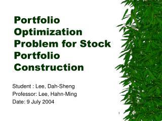 Portfolio Optimization Problem for Stock Portfolio Construction