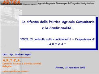 Dott. Agr. Stefano Segati  A.R.T.€.A. Controllo Tecnico e Verifica attività delegate