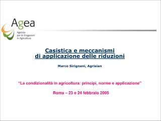 Casistica e meccanismi  di applicazione delle riduzioni Marco Sirignani, Agrisian