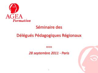 Séminaire des   Délégués Pédagogiques Régionaux *** 28 septembre 2011 - Paris