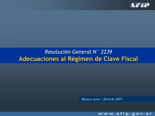 Resolución General N° 2239 Adecuaciones al Régimen de Clave Fiscal