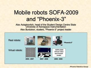 "Mobile robots SOFA-2009  and ""Phoenix-3"""