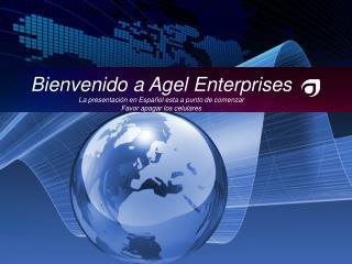 Bienvenido a Agel Enterprises La presentación en Español esta a punto de comenzar