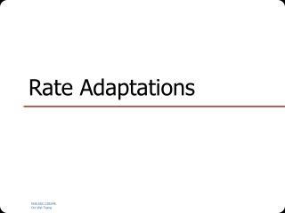 Rate Adaptations