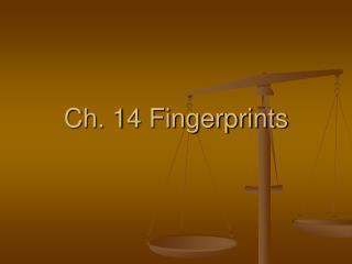 Ch. 14 Fingerprints