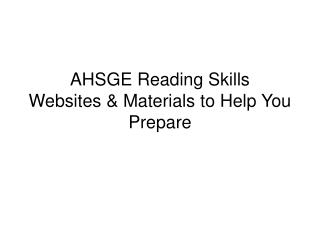 AHSGE Reading Skills Websites  Materials to Help You Prepare