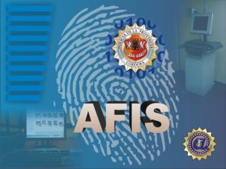 A.F.I.S. Sistema Automático de  Identificación de Huellas Dactilares