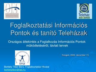 Foglalkoztatási Információs Pontok és tanító Teleházak