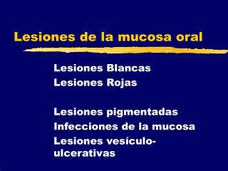 Lesiones de la mucosa oral
