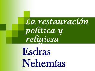 La restauración política y religiosa