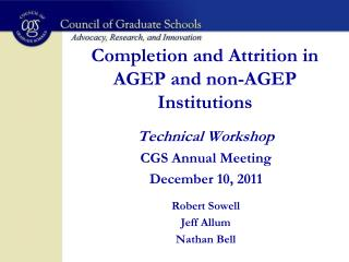 Completion and Attrition in AGEP and non-AGEP Institutions