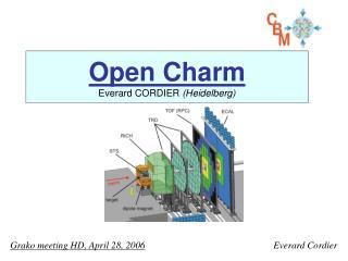 Open Charm  Everard CORDIER  (Heidelberg)