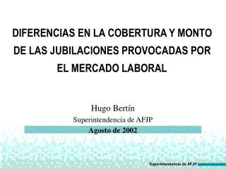 DIFERENCIAS EN LA COBERTURA Y MONTO DE LAS JUBILACIONES PROVOCADAS POR EL MERCADO LABORAL
