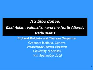 A 3 bloc dance: East Asian regionalism and the North Atlantic trade giants