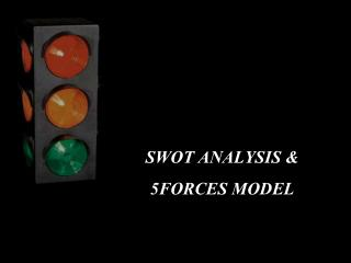 SWOT ANALYSIS &  5FORCES MODEL