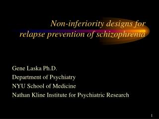 Non-inferiority designs for  relapse prevention of schizophrenia