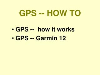 GPS -- HOW TO