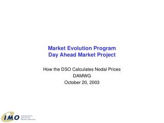 Market Evolution Program Day Ahead Market Project