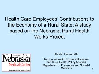 Roslyn Fraser, MA Section on Health Services Research and Rural Health Policy Analysis