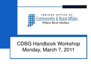 CDBG Handbook Workshop Monday, March 7, 2011