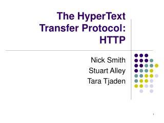 The HyperText  Transfer Protocol:  HTTP