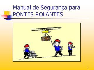 Manual de Segurança para PONTES ROLANTES