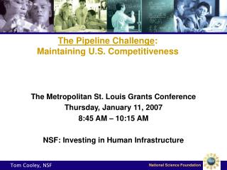 The Pipeline Challenge : Maintaining U.S. Competitiveness